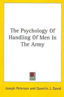 The Psychology Of Handling Of Men In The Army by Joseph