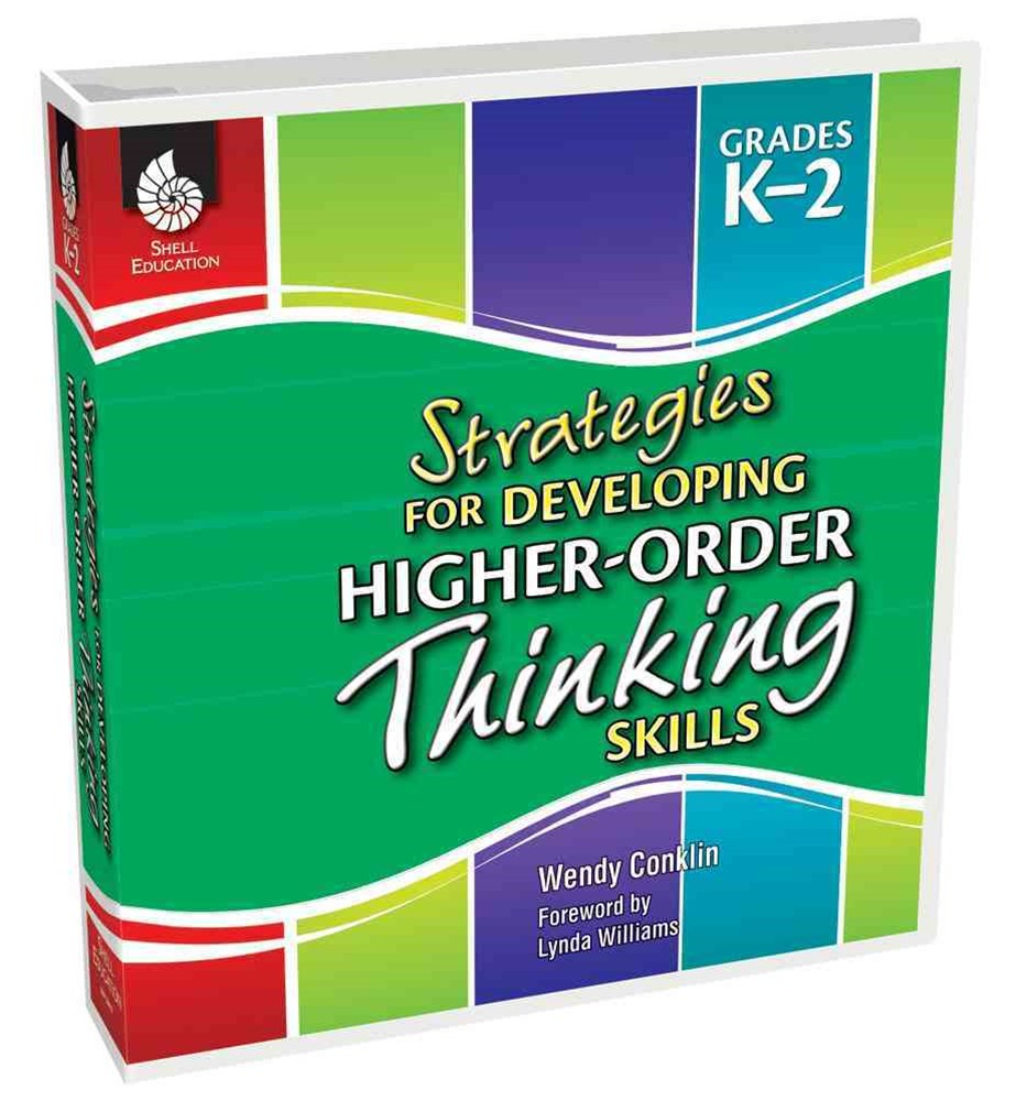 Strategies for Developing Higher-Order Thinking Skills, Grade K-2