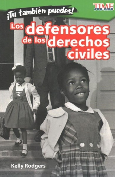 Tú también puedes! Los defensores de los derechos civiles/ You Can Too! Civil Rights Champions
