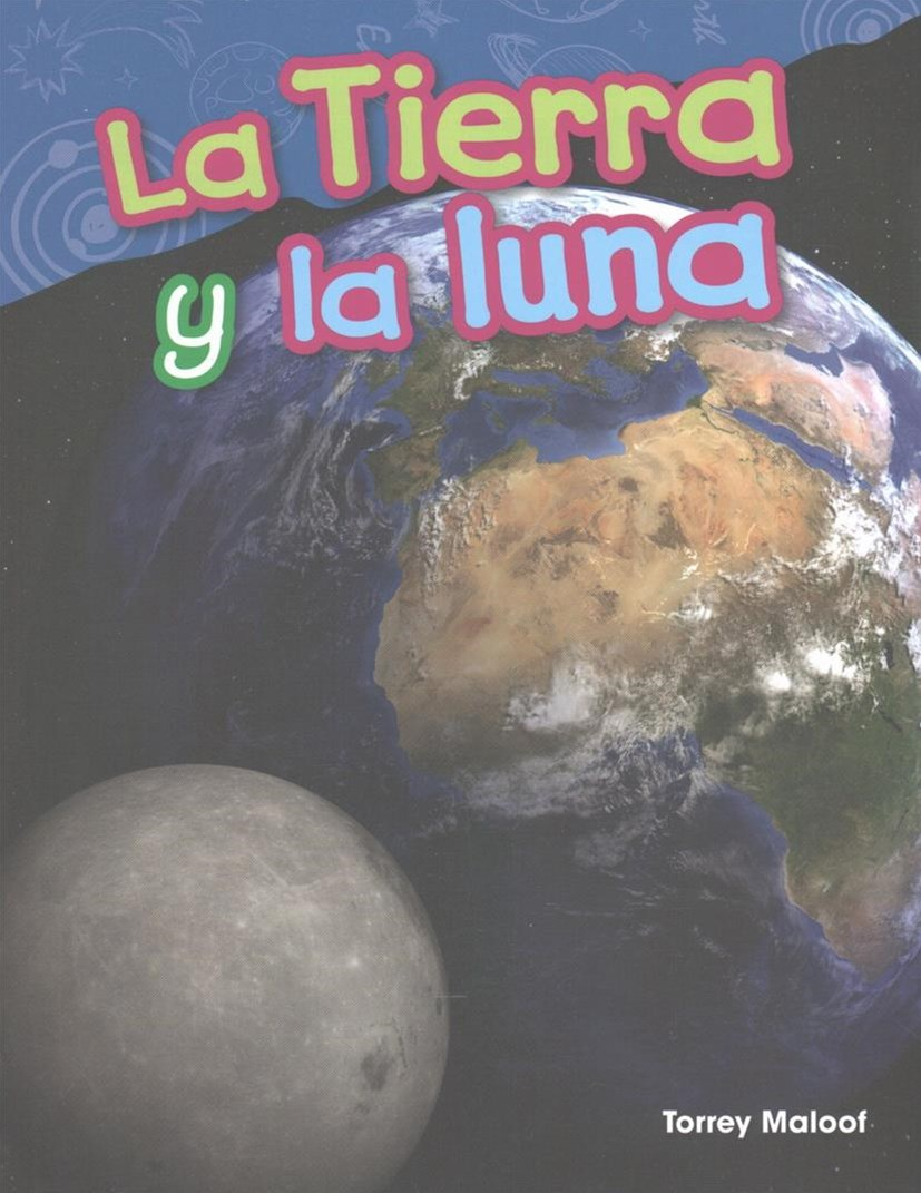 La Tierra y la luna/ Earth and Moon