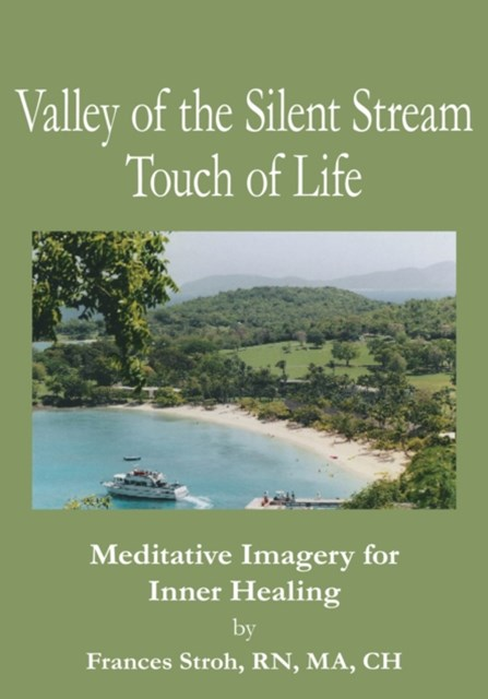 Valley of the Silent Stream Touch of Life