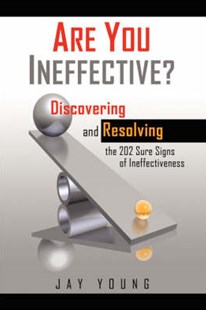 Are You Ineffective? by Jay Young (9781425995058) - PaperBack - Business & Finance Careers