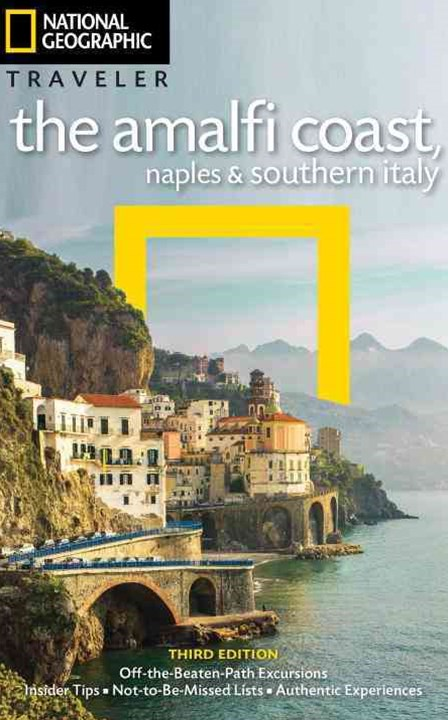 National Geographic Traveler The Amalfi Coast, Naples And Southern Italy, 3rd Edition