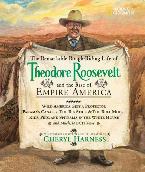 The Remarkable Rough-Riding Life of Theodore Roosevelt and the Rise of Empire America