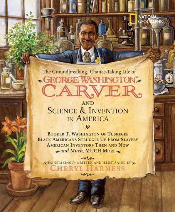 The Groundbreaking, Chance-Taking Life of George Washington Carver and Science and Invention in Ame