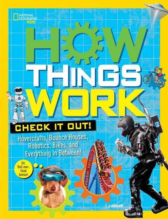 How Things Work: Unplugged, Unraveled, and Revealed