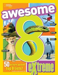 Awesome 8 Extreme by National Geographic Kids, Brittany Moya Del Pino (9781426327384) - PaperBack - Non-Fiction