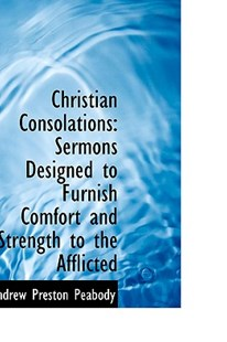 Christian Consolations by Andrew P Peabody (9781426463365) - HardCover - History