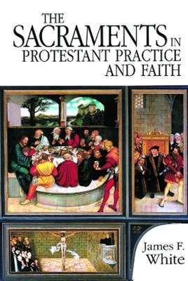 (ebook) Sacraments in Protestant Practice and Faith