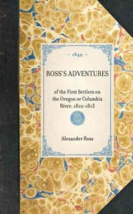 Ross's Adventures by Alexander Ross (9781429002707) - HardCover - Travel Travel Writing
