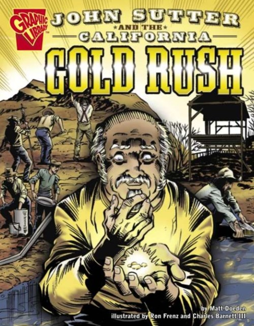 John Sutter and the California Gold Rush