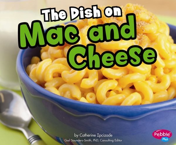 The Dish on Mac and Cheese