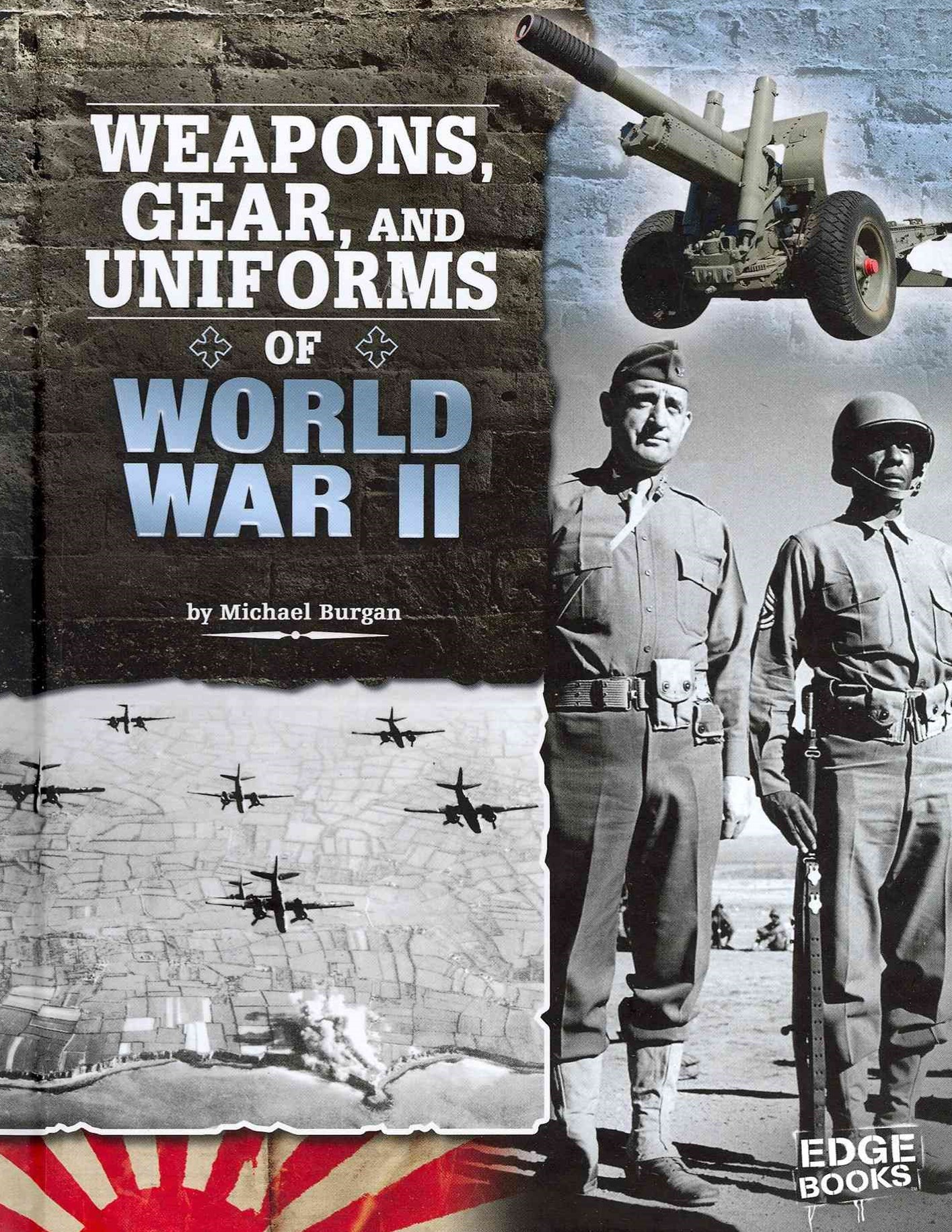 Weapons, Gear, and Uniforms of World War II