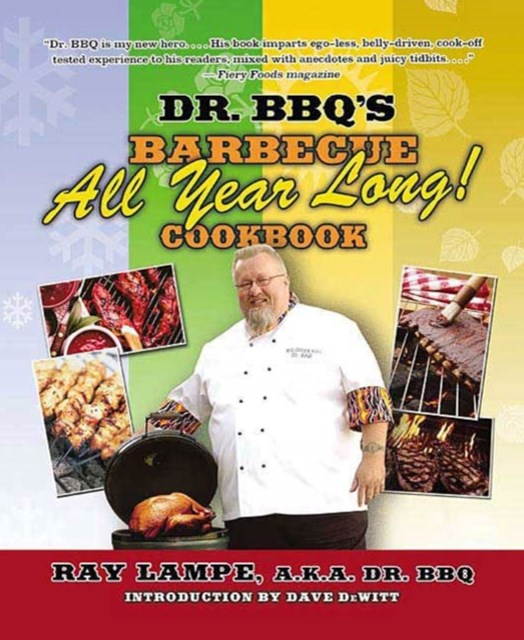 Dr. BBQ's &quote;Barbecue All Year Long!&quote; Cookbook