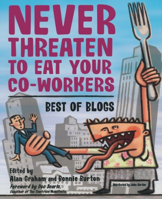 Never Threaten to Eat Your Co-Workers