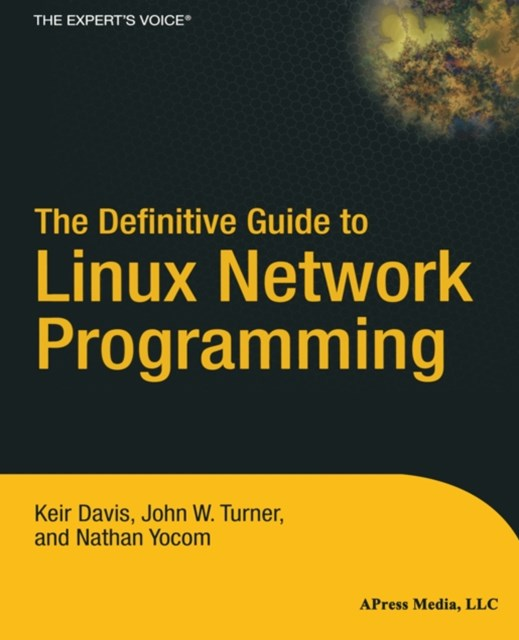 Definitive Guide to Linux Network Programming