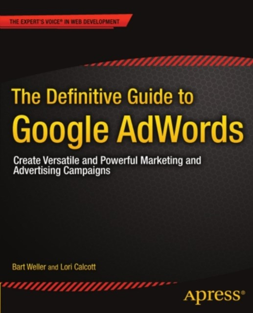 Definitive Guide to Google AdWords