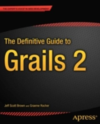 Definitive Guide to Grails 2