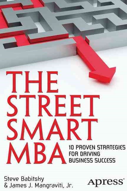 Street Smart MBA: 10 Proven Strategies for Driving Business Success