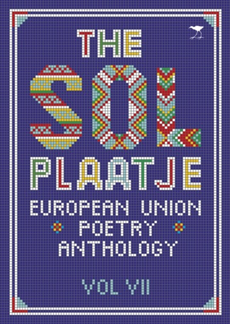 (ebook) Sol Plaatje European Union Poetry Anthology Vol. VII