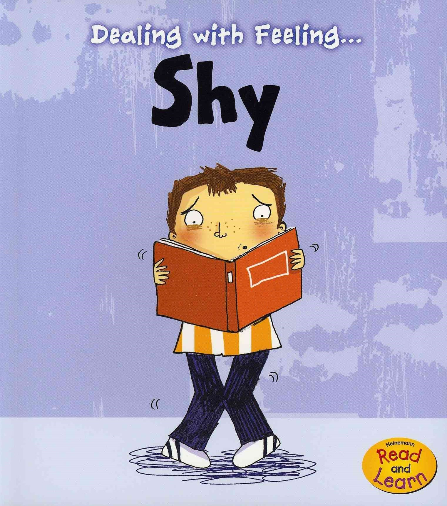 Dealing with Feeling... Shy