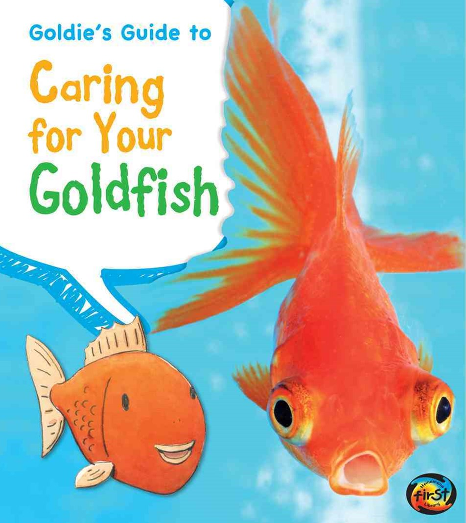 Goldie's Guide to Caring for Your Goldfish