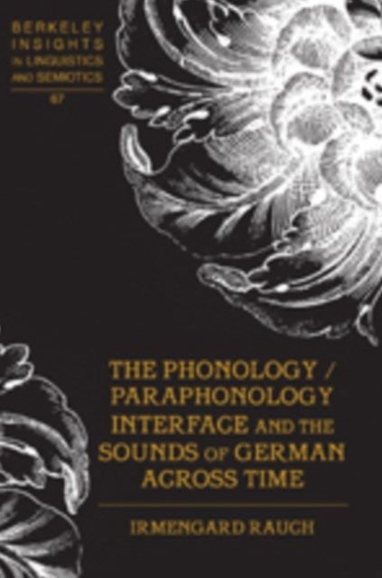 The Phonology/Paraphonology Interface and the Sounds of German Across Time