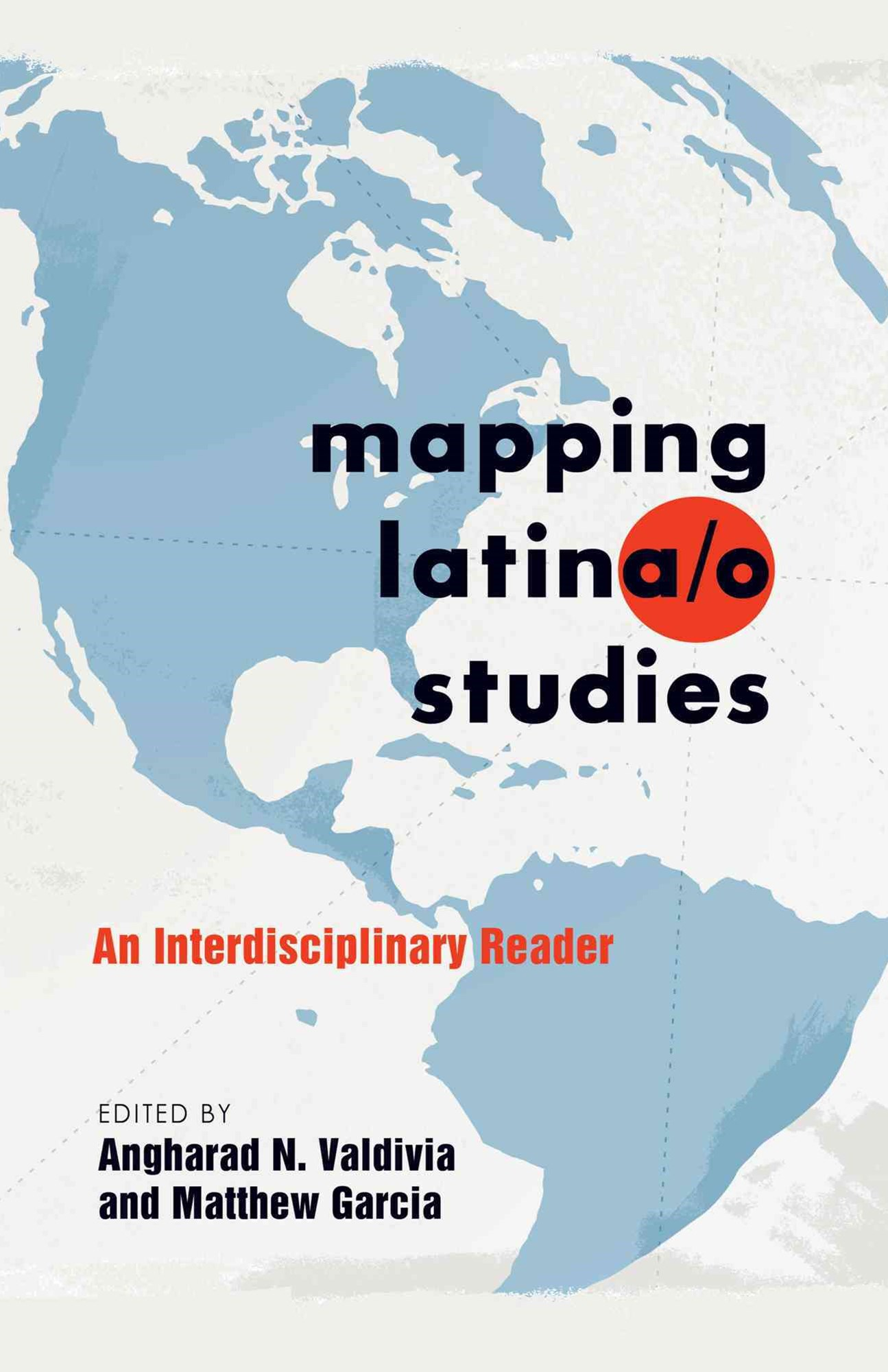 Mapping Latina/O Studies