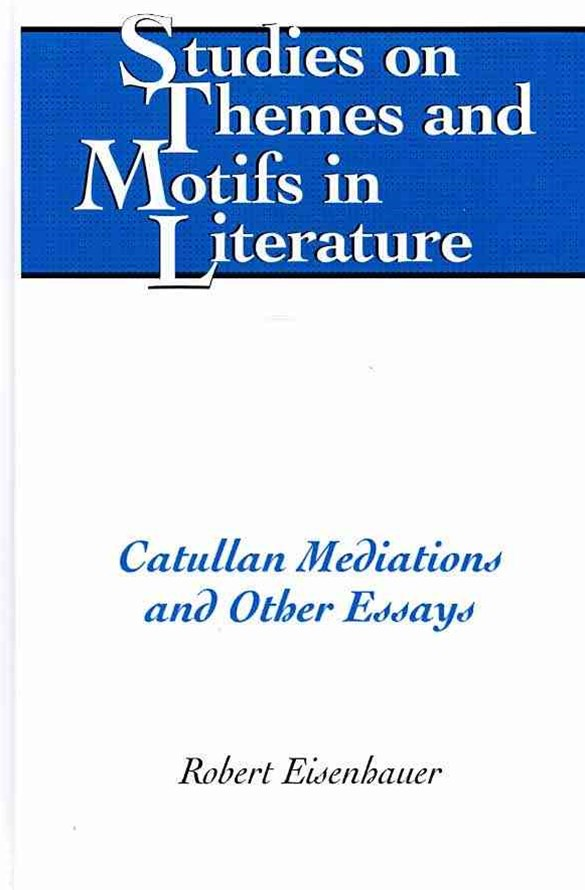 Catullan Mediations and Other Essays