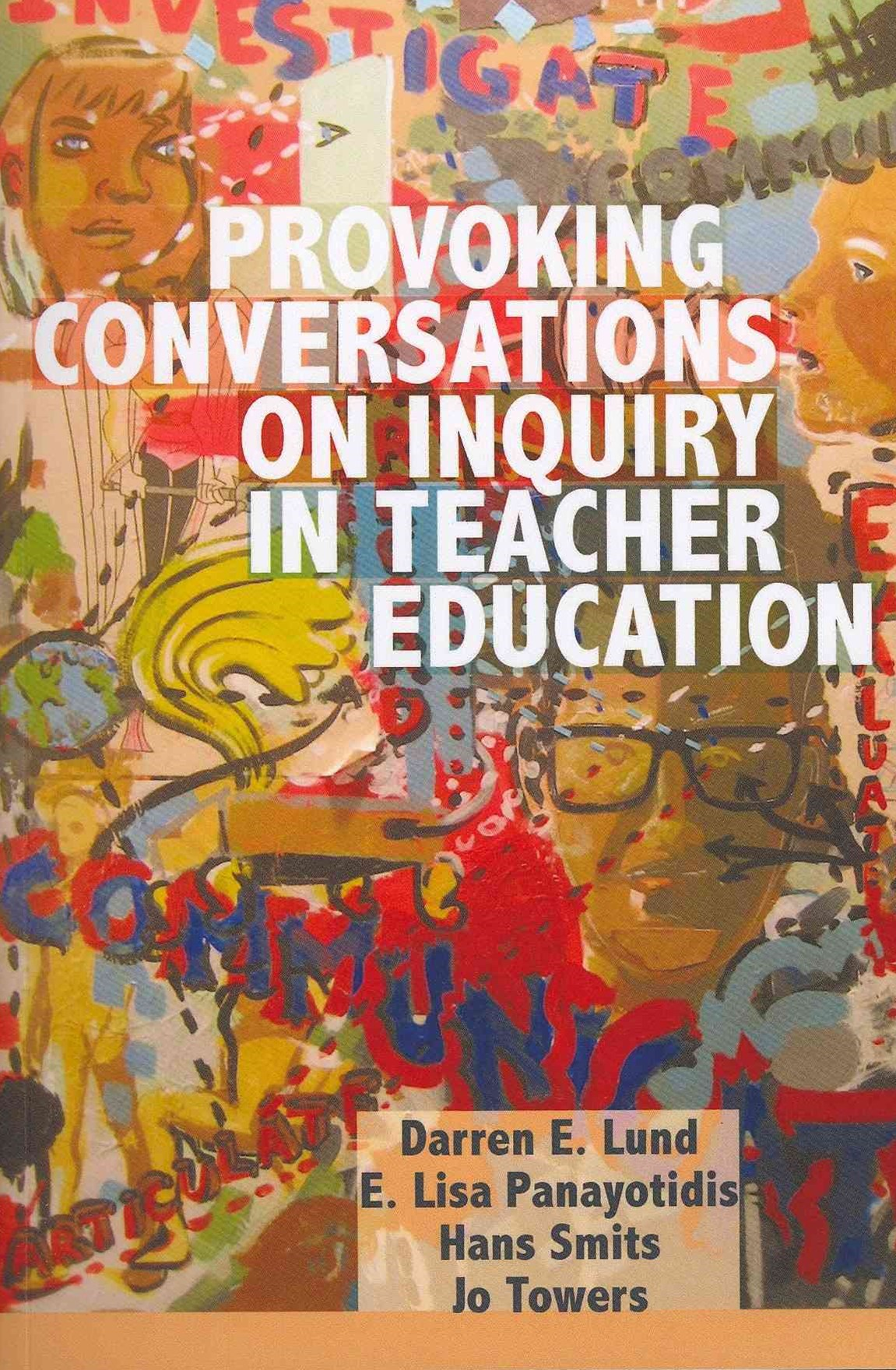 Provoking Conversations on Inquiry in Teacher Education