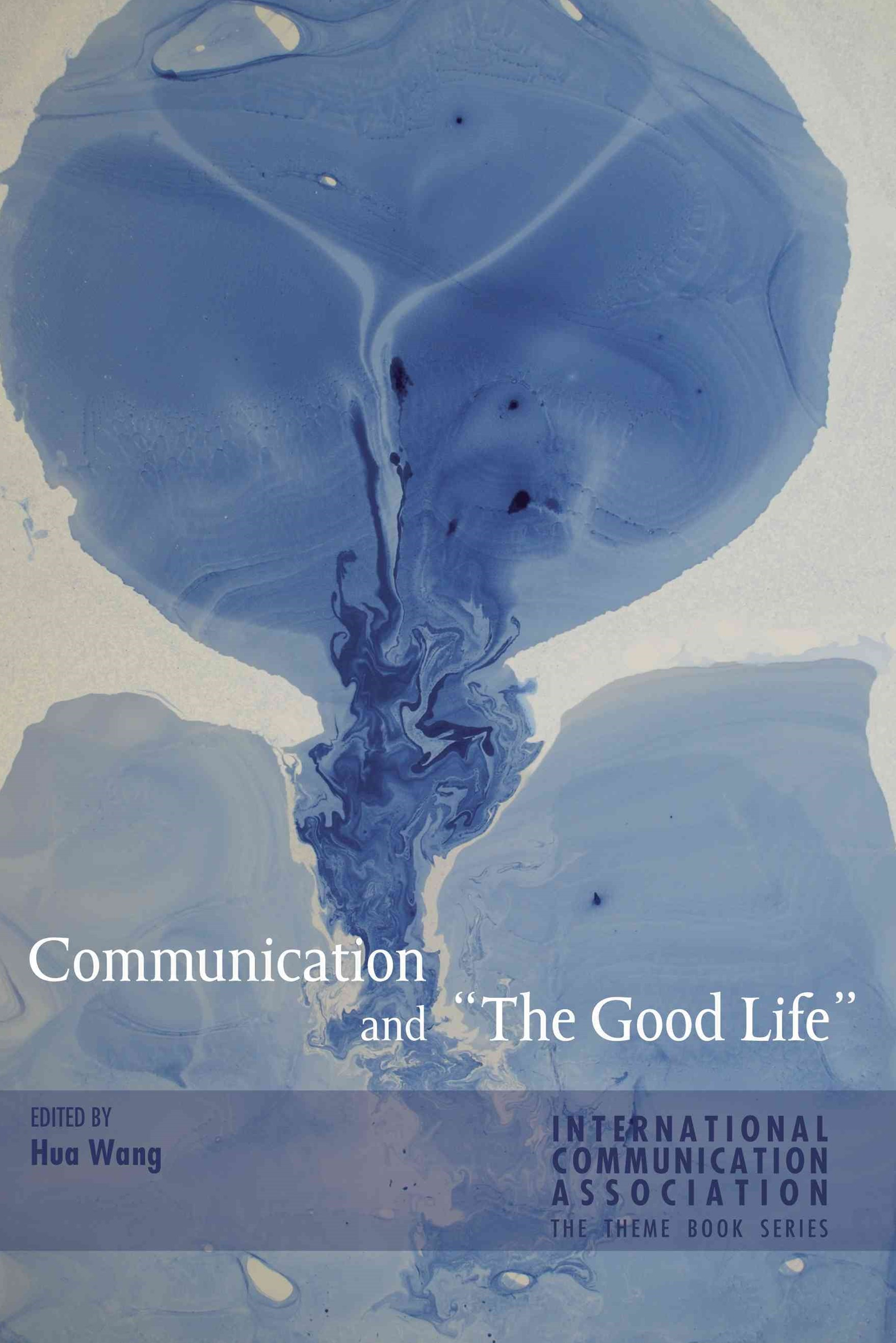 "Communication and ""The Good Life"""