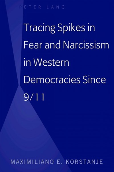 Tracing Spikes in Fear and Narcissism in Western Democracies Since 9/11