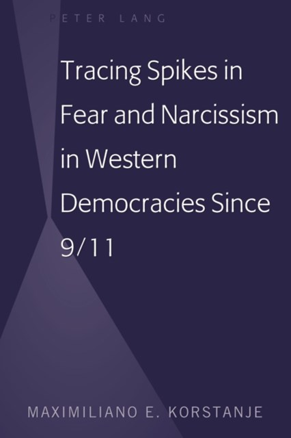 (ebook) Tracing Spikes in Fear and Narcissism in Western Democracies Since 9/11