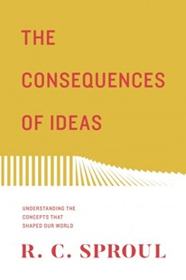 The Consequences of Ideas by R. C. Sproul (9781433563775) - PaperBack - Religion & Spirituality Christianity