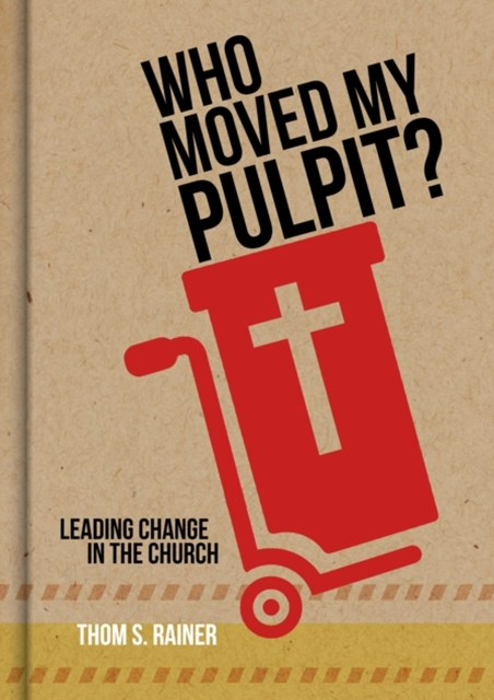 Who Moved My Pulpit?