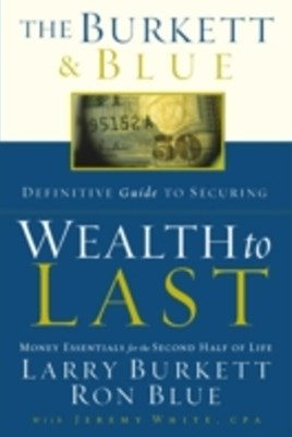 Burkett & Blue Definitive Guide to Securing Wealth to Last