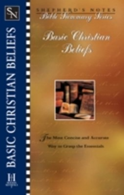 Shepherd's Notes: Basic Christian Beliefs