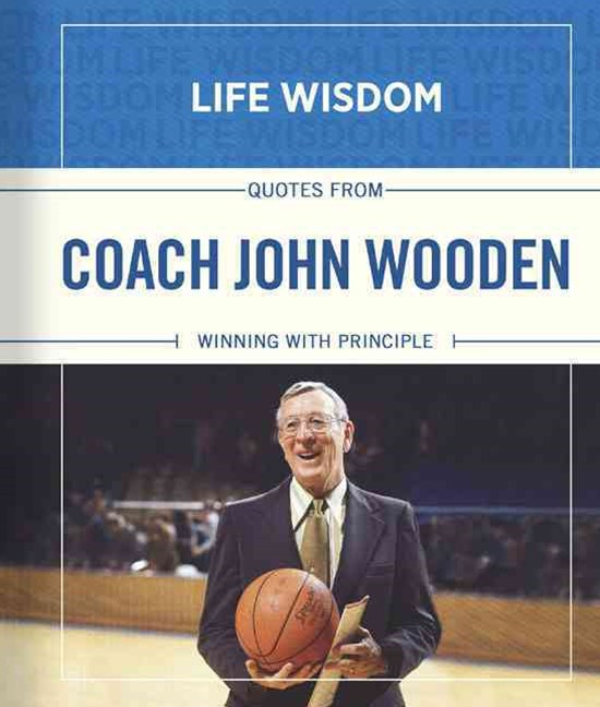 Quotes from Coach John Wooden