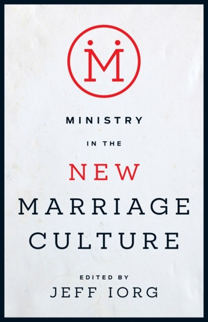 Ministry in the New Marriage Culture