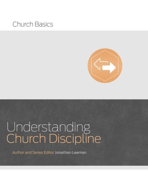 Understanding Church Discipline