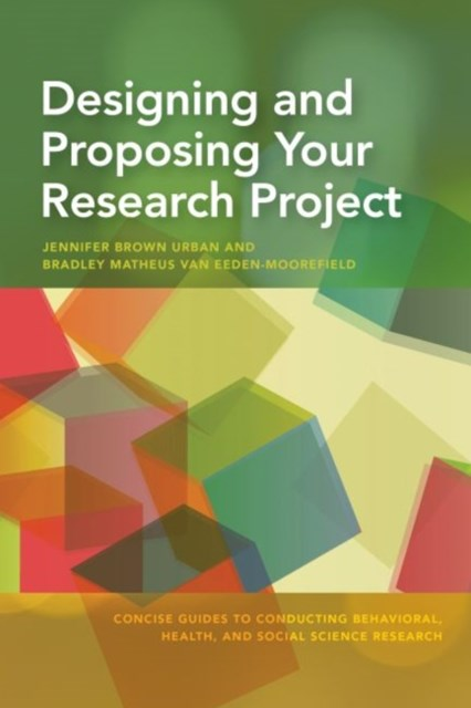 Designing and Proposing Your Research Project