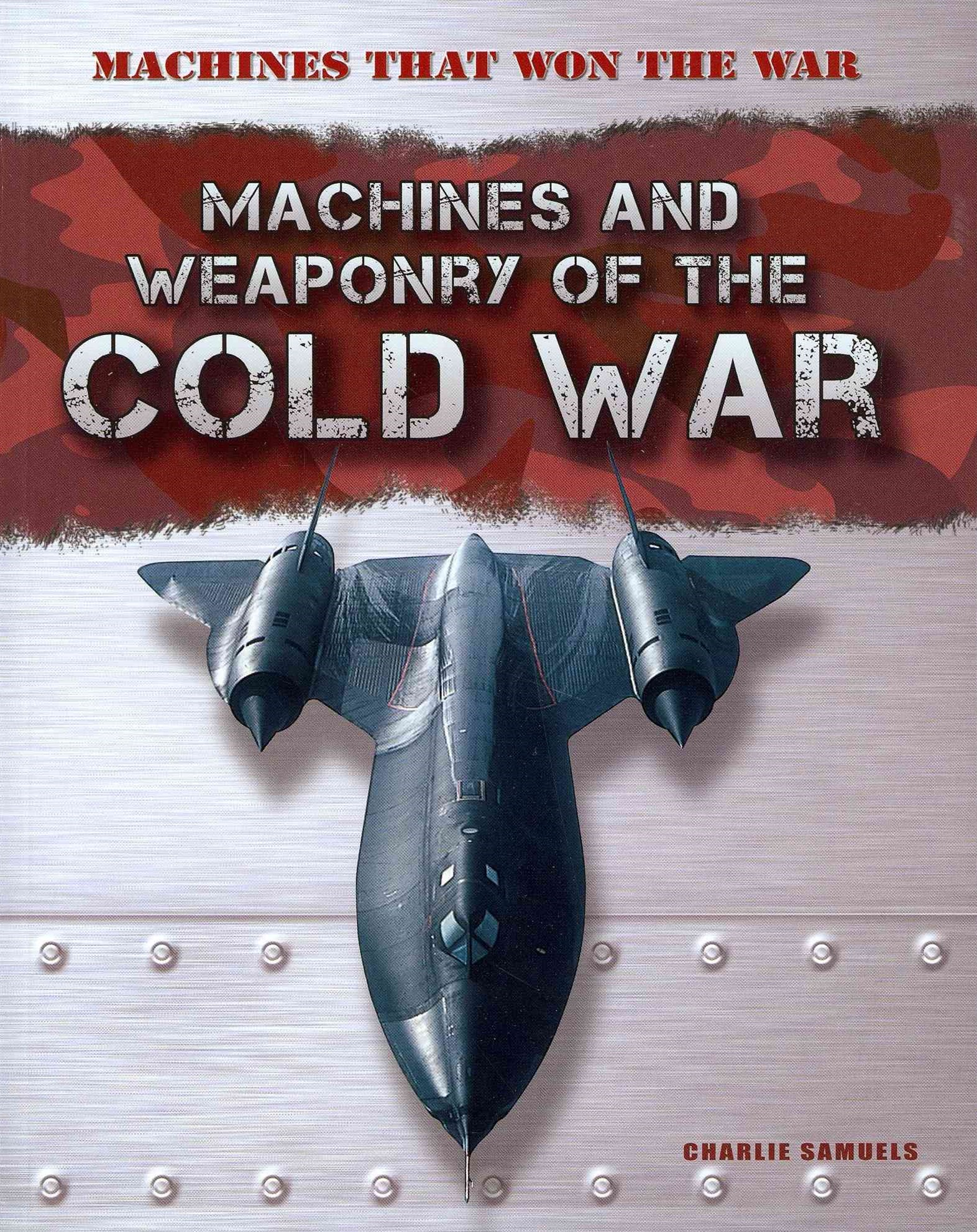 Machines and Weaponry of the Cold War
