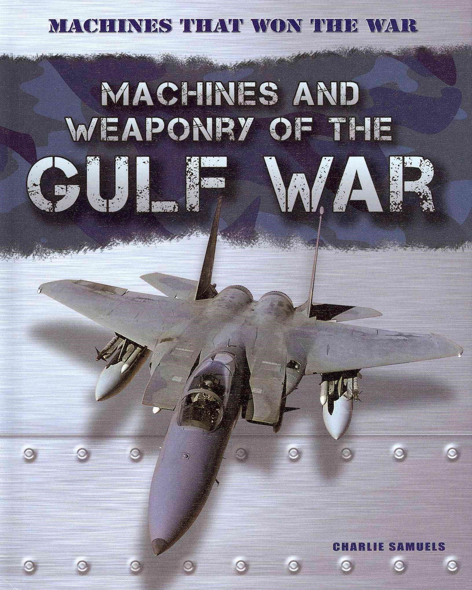 Machines and Weaponry of the Gulf War