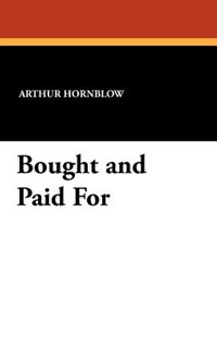 Bought and Paid For by Arthur Hornblow (9781434417480) - PaperBack - Classic Fiction