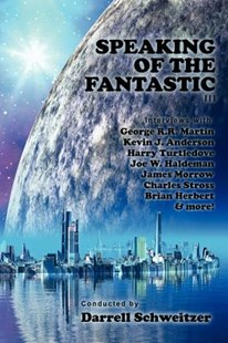 Speaking of the Fantastic III by Darrell Schweitzer (9781434435941) - PaperBack - Reference