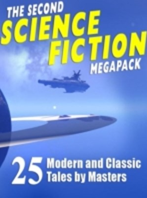 (ebook) Second Science Fiction MEGAPACK (R)