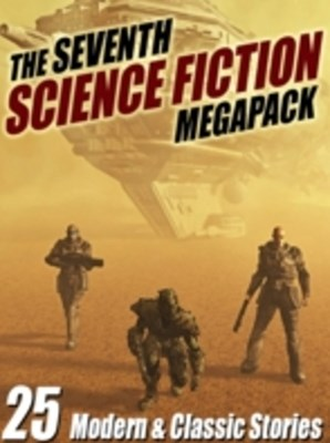 (ebook) Seventh Science Fiction MEGAPACK (R)