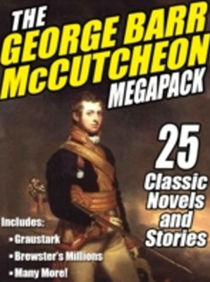 (ebook) George Barr McCutcheon MEGAPACK (R)