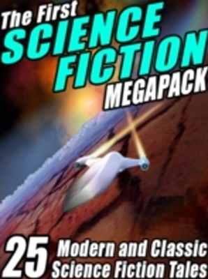(ebook) First Science Fiction MEGAPACK(R)
