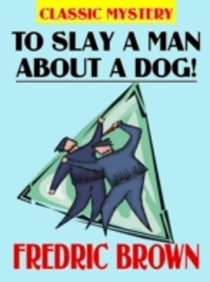(ebook) To Slay a Man about a Dog